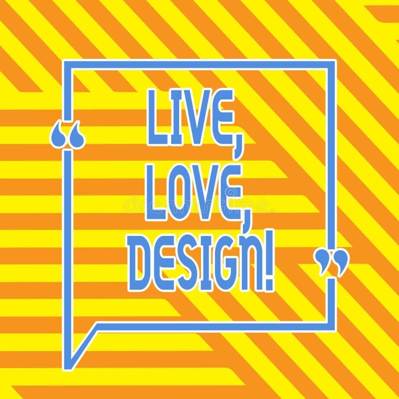 Begreppsmässig handhandstil som visar Live Love Design Att ställa ut för affärsfoto finns mjukhet skapar passionlust stock illustrationer