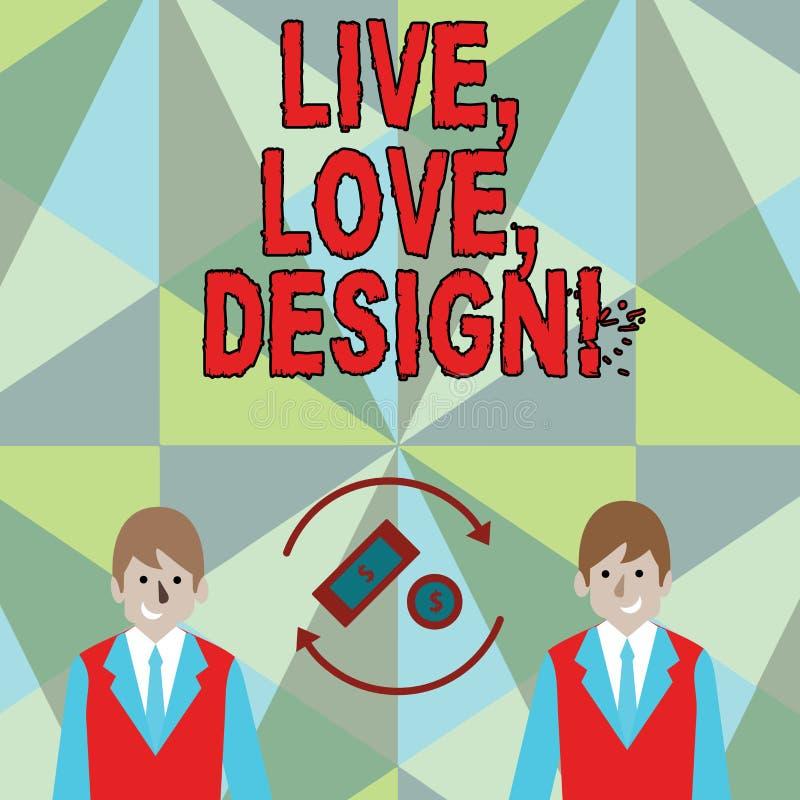 Begreppsmässig handhandstil som visar Live Love Design Att ställa ut för affärsfoto finns mjukhet skapar passionlust vektor illustrationer