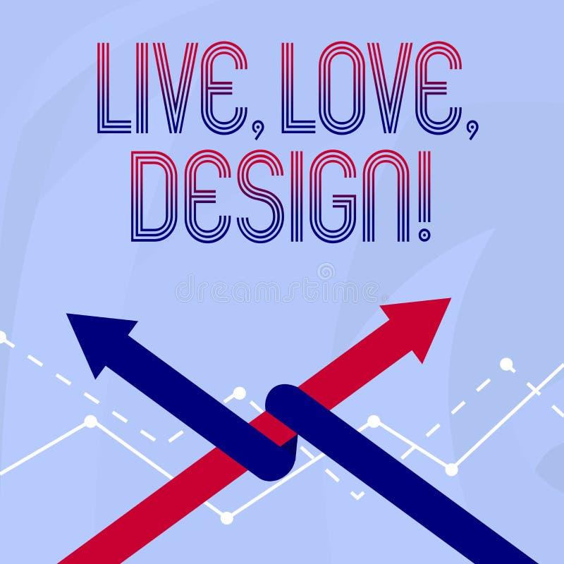Begreppsmässig handhandstil som visar Live Love Design Att ställa ut för affärsfoto finns mjukhet skapar passionlust royaltyfri illustrationer