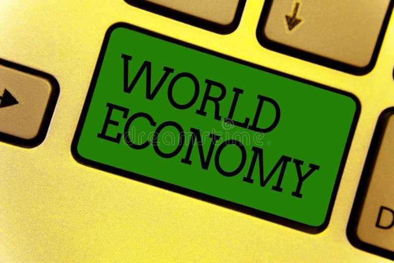 Begriffshandschrift, die Weltwirtschaft zeigt Globale weltweite Weltmärkte des Geschäftsfototextes handeln Geldwechsel Schlüssel stockfotos