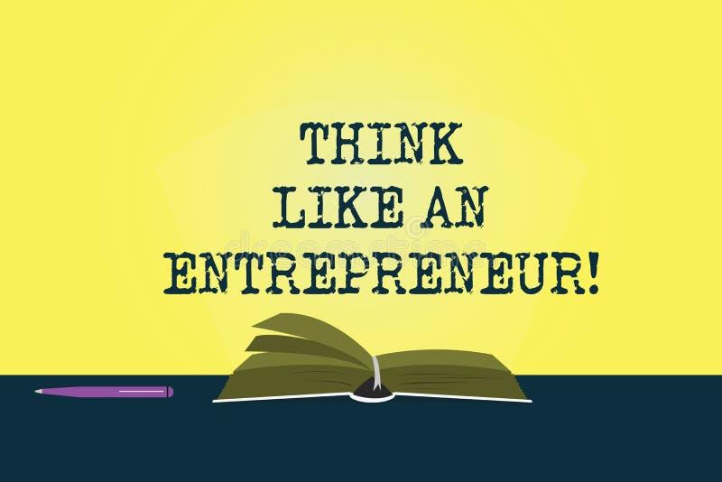 Begriffshandschriftvertretung denken wie ein Unternehmer Die Geschäftsfotopräsentation haben einen Unternehmergeistverstand begin stock abbildung