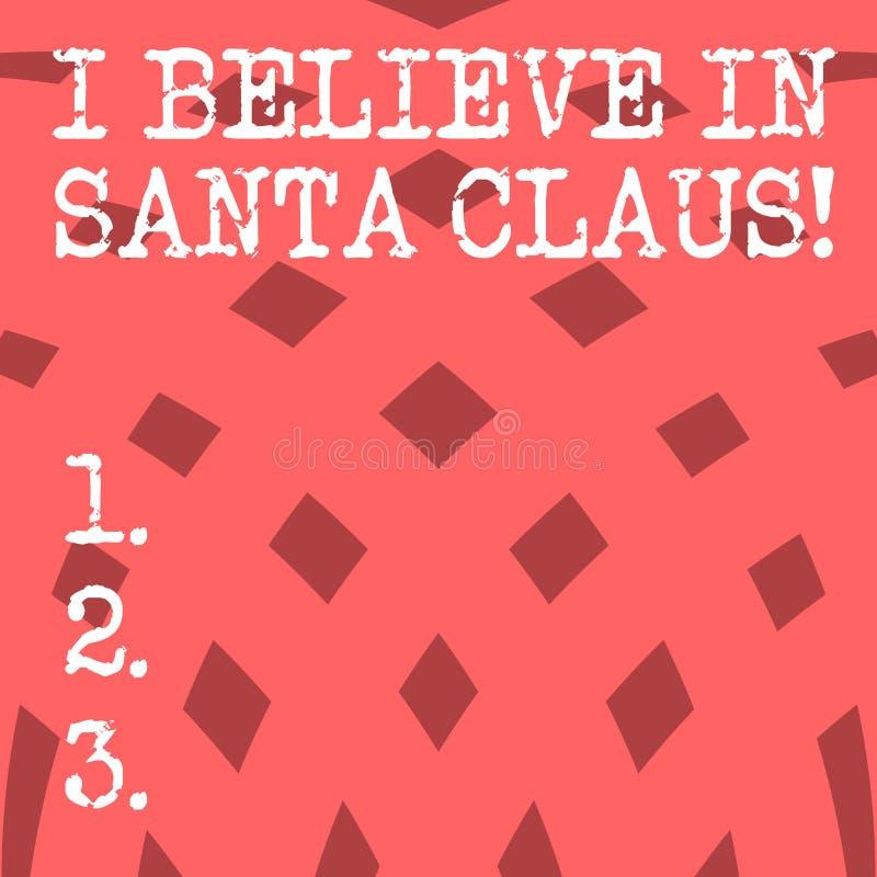 Begriffshandschriftvertretung, die ich an Santa Claus glaube Geschäftsfoto, das zur Schau stellt, um Glauben in der Weihnachtsfei stock abbildung