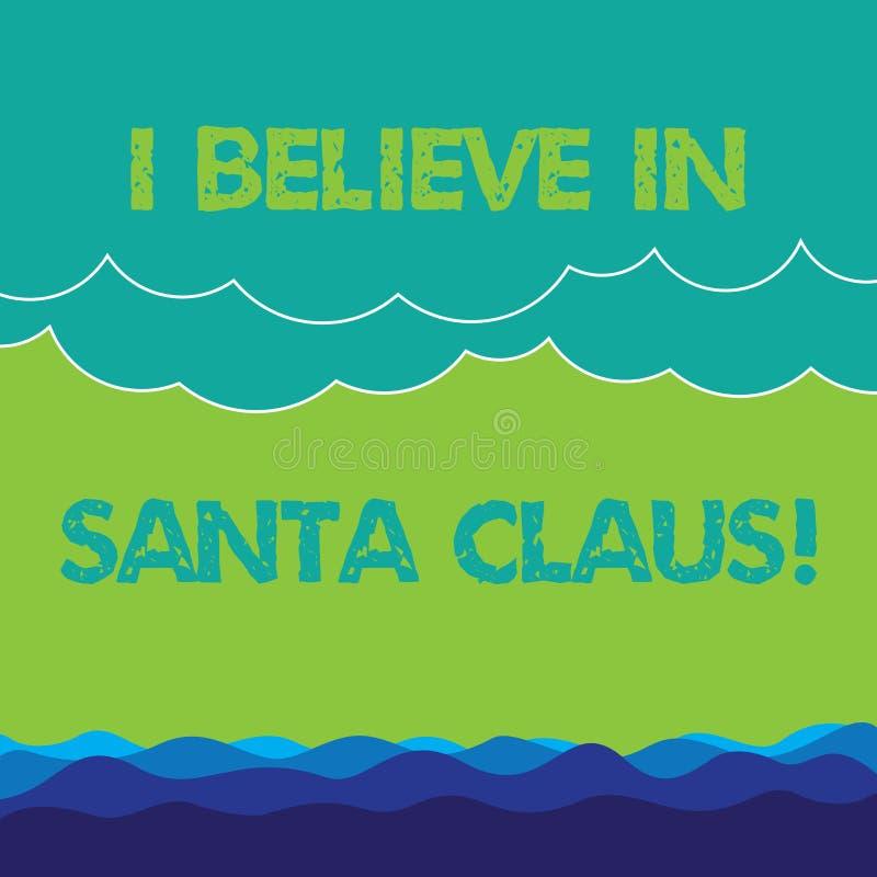 Begriffshandschriftvertretung, die ich an Santa Claus glaube Geschäftsfototext zum Haben von Glauben im Weihnachtsfeiertag stock abbildung