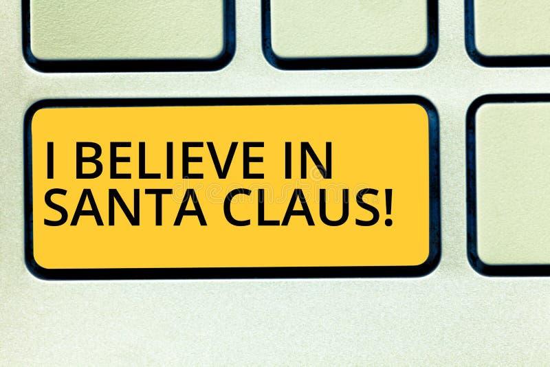 Begriffshandschriftvertretung, die ich an Santa Claus glaube Geschäftsfototext zum Haben von Glauben im Weihnachtsfeiertag lizenzfreie abbildung