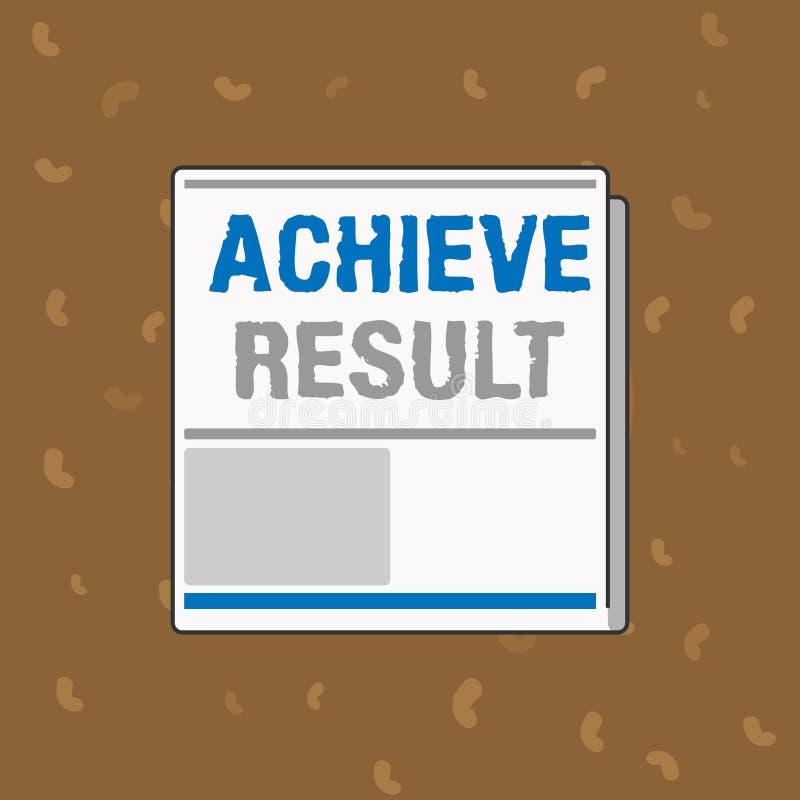 Begriffshandschriftvertretung erzielen Ergebnis Geschäftsfoto-Text Durchführung erreichen holen zu einem erfolgeichen Abschluss stock abbildung