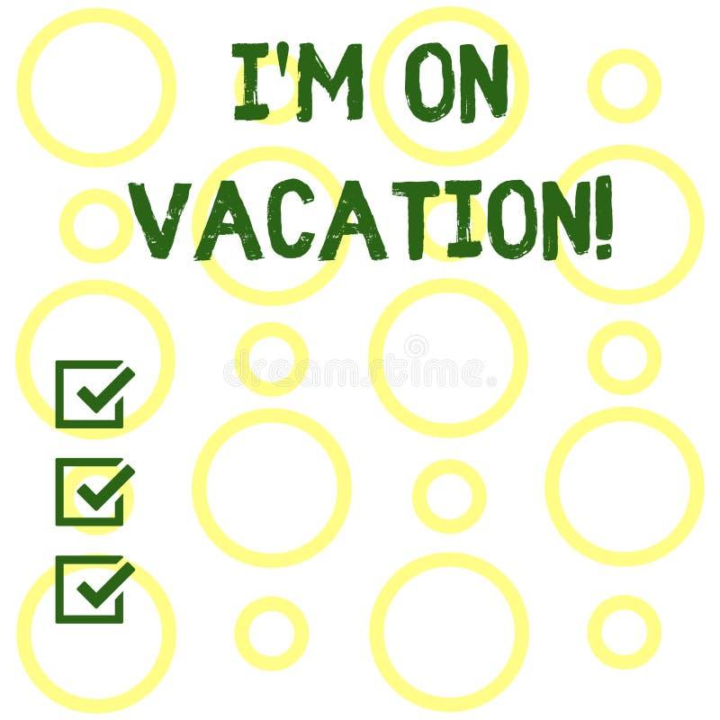 Begriffshandschriftvertretung I M On Vacation Geschäftsfoto Präsentationsbruch von der stressigen Arbeitsdruckreise lizenzfreie abbildung
