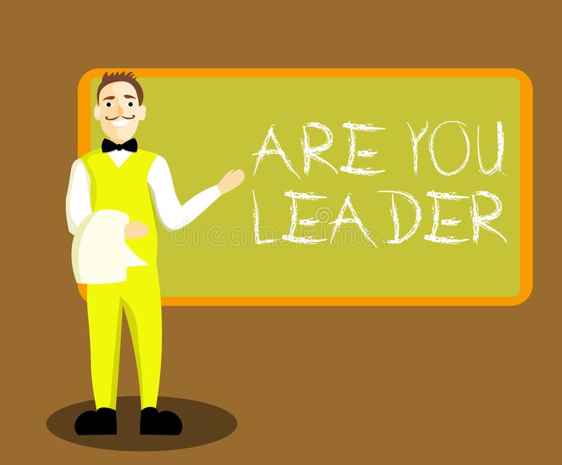 Begriffshandschriftvertretung sind Sie Führer Motivieren zur Schau stellende gesetzte Richtung des Geschäftsfotos Create Anspornu vektor abbildung