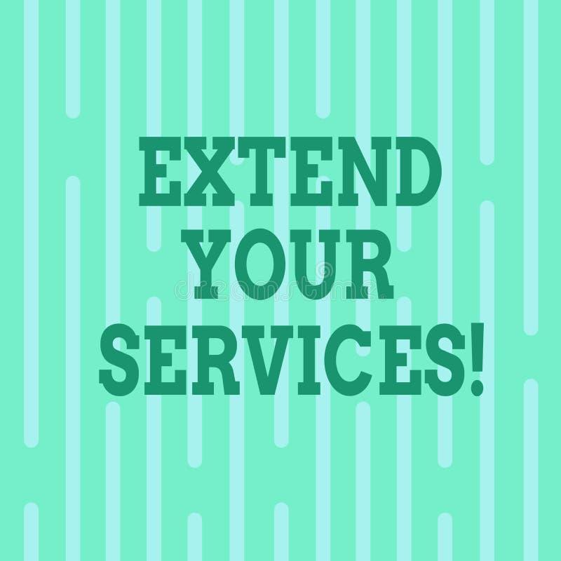 Begriffshandschriftvertretung verlängern Ihre Dienstleistungen Geschäftsfototext den Bereich der Dienstleistungen erweitern oder  stock abbildung