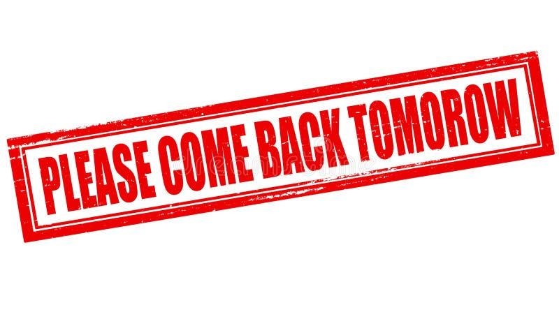 Behaga kommer tillbaka i morgon stock illustrationer