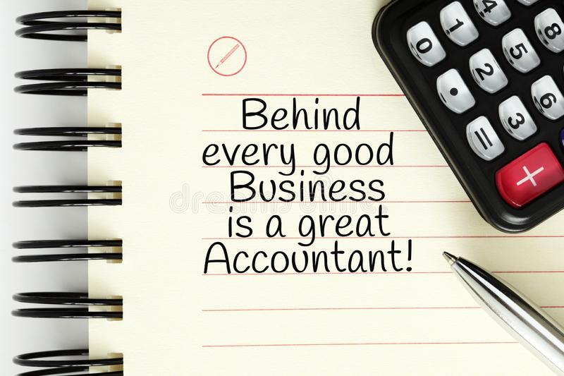 Behind Every Good Business Is A Great Accountant. Quote Behind Every Good Business Is A Great Accountant handwritten on notebook page next to calculator and pen stock images