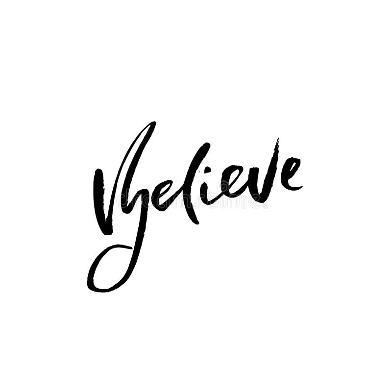 believe Hand gezeichnete trockene Bürstenbeschriftung Tintenillustration Moderne Kalligraphiephrase Auch im corel abgehobenen Bet stock abbildung