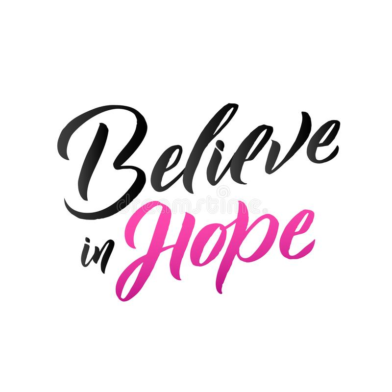 Pink Ribbon Breast Cancer Awareness Vector Illustration. Believe in Hope. Pink Ribbon Breast Cancer Awareness Vector Illustration. Callirgaphic Poster Template stock illustration