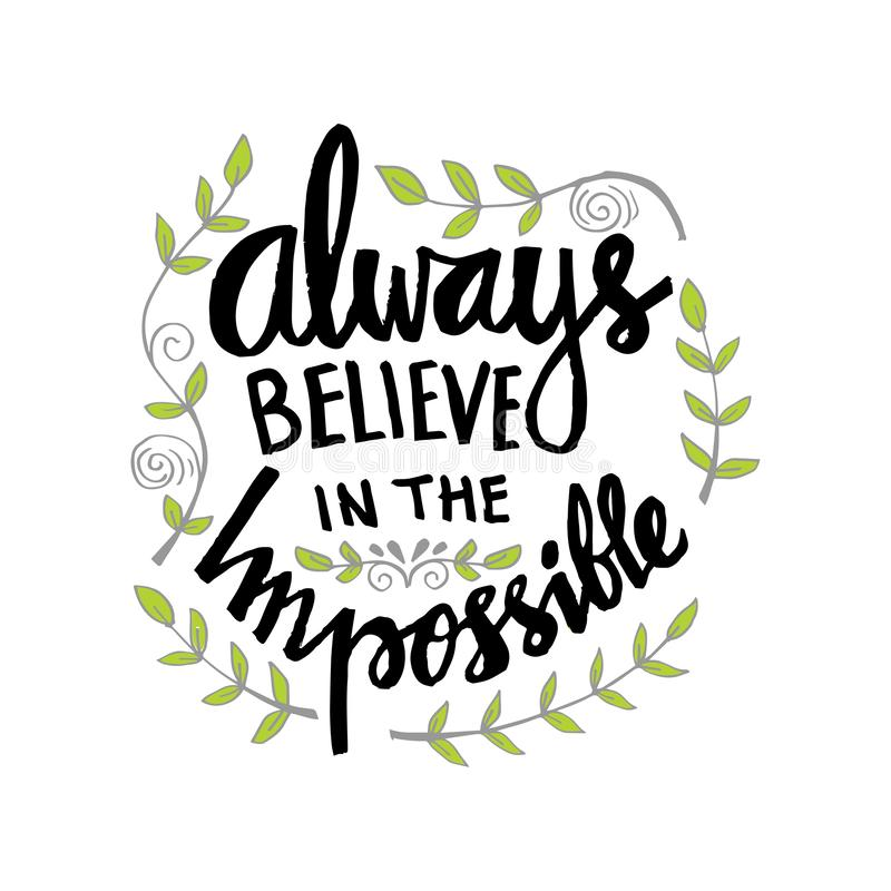 Always believe in the impossible. vector illustration