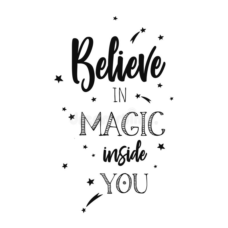 Believe in Magic. Inspirational vector. Typography. Conceptual hand drawn illustration royalty free illustration
