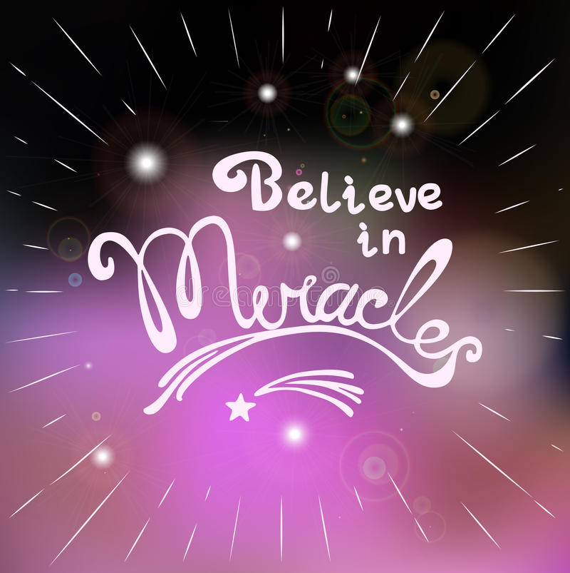 Believe in miracles. Miracles. Hand drawn lettering. Quotation Believe in Miracles. Star flying. Motivated quote. Inspirational words. Modern vector calligraphy vector illustration