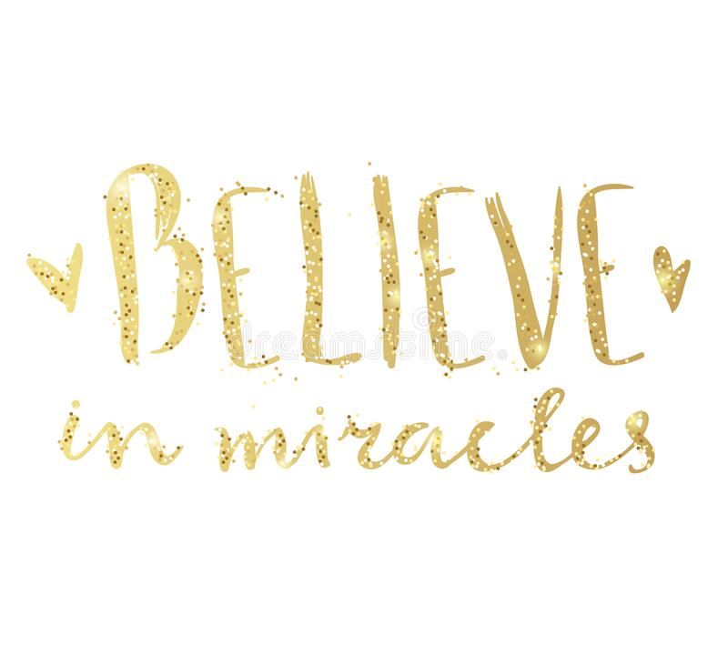 Believe in miracles. Hand lettering composition. Golden text. stock illustration