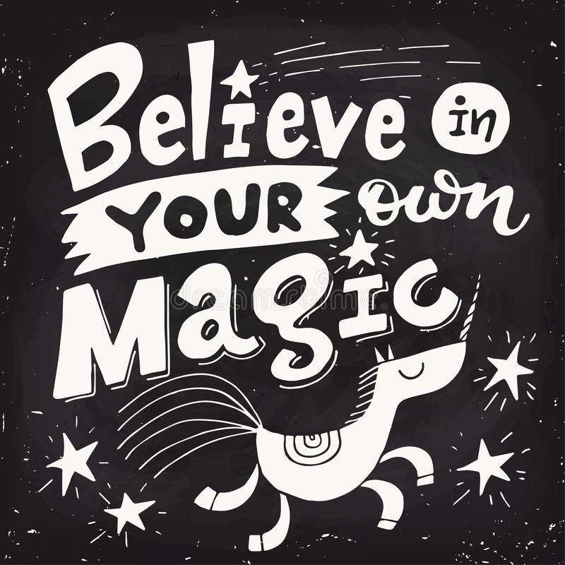 Vector motivational poster with cute unicorn and lettering blackboard design. Believe in your own magic. Motivational poster blackboard design with cute unicorn stock illustration