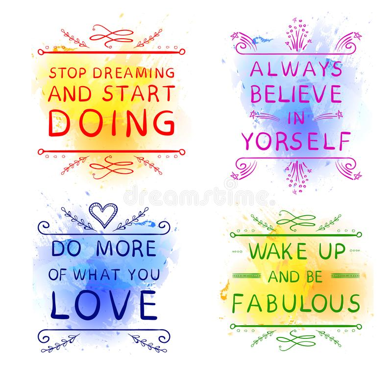 `Always believe in yourself` `Do more of what you LOVE` `Wake up and be fabulous` `Stop dreaming and start DOING`. Hand stock photos