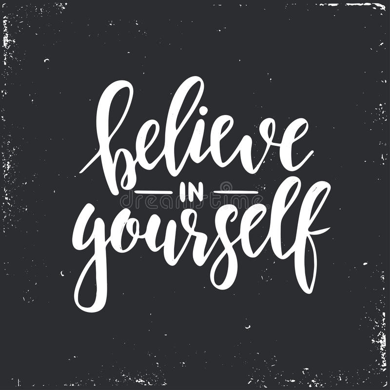 Believe in yourself. Inspirational vector Hand drawn typography poster. T shirt calligraphic design. vector illustration