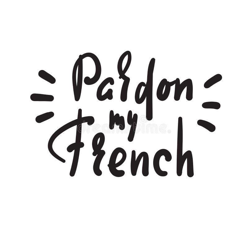 Ben?da mitt franskt - enkelt inspirera det motivational citationstecknet royaltyfri illustrationer
