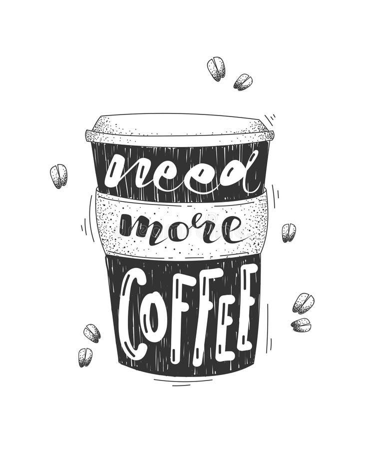 Benötigen Sie mehr Kaffeevektor-Beschriftungsillustration Beschriftung auf schwarzer Schalenform stock abbildung