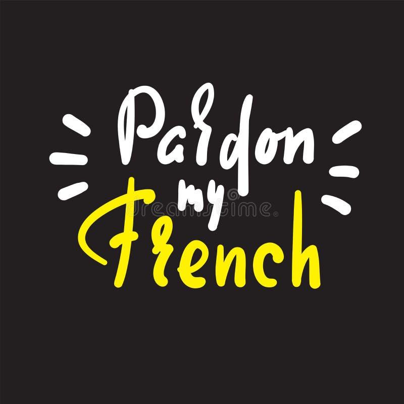 Ben?da mitt franskt - enkelt inspirera det motivational citationstecknet Hand dragen bokst?ver stock illustrationer