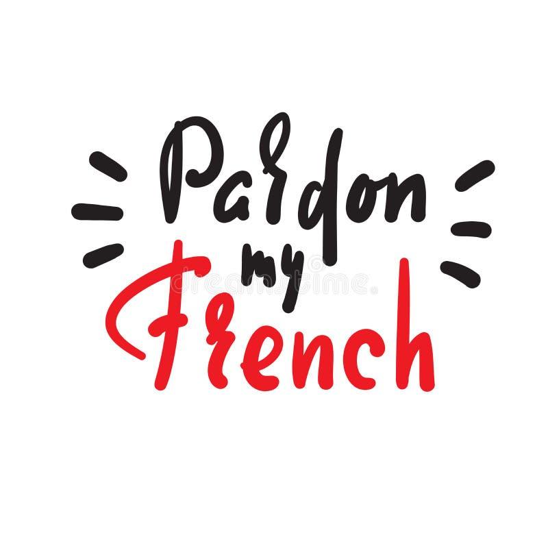 Ben?da mitt franskt - enkelt inspirera det motivational citationstecknet Hand dragen bokst?ver Ungdomslang tryck vektor illustrationer