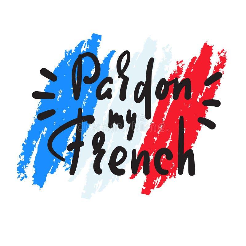 Ben?da mitt franskt - enkelt inspirera det motivational citationstecknet Hand dragen bokst?ver Ungdomslang tryck royaltyfri illustrationer