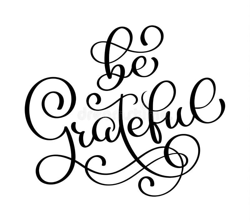 Ben dankbaar teken Het motieven en inspirational handlettering Met de hand geschreven citaat voor druk Het vector van letters voo royalty-vrije illustratie