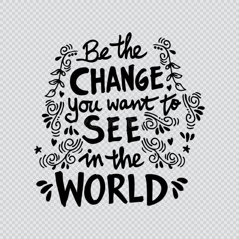 Ben de Verandering u in de Wereld wilt zien vector illustratie