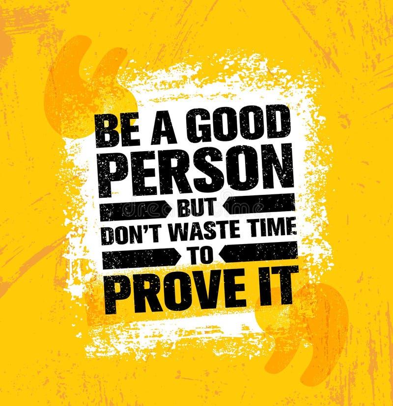 Ben Goed Person But Dont Waste Time om het te bewijzen Het inspireren Creatief de Affichemalplaatje van het Motivatiecitaat royalty-vrije illustratie