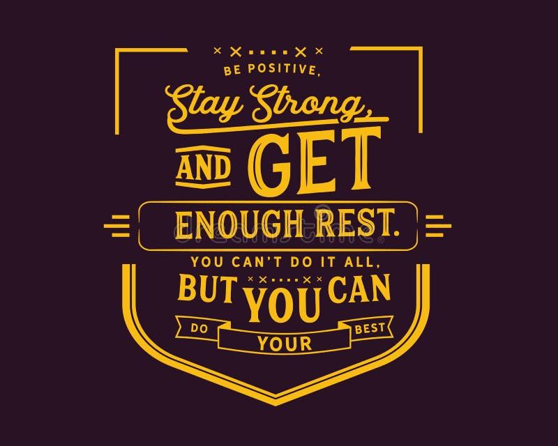 Ben positief, sterk verblijf, en krijg genoeg rust u can't het allen doet, maar u kunt uw beste doen vector illustratie