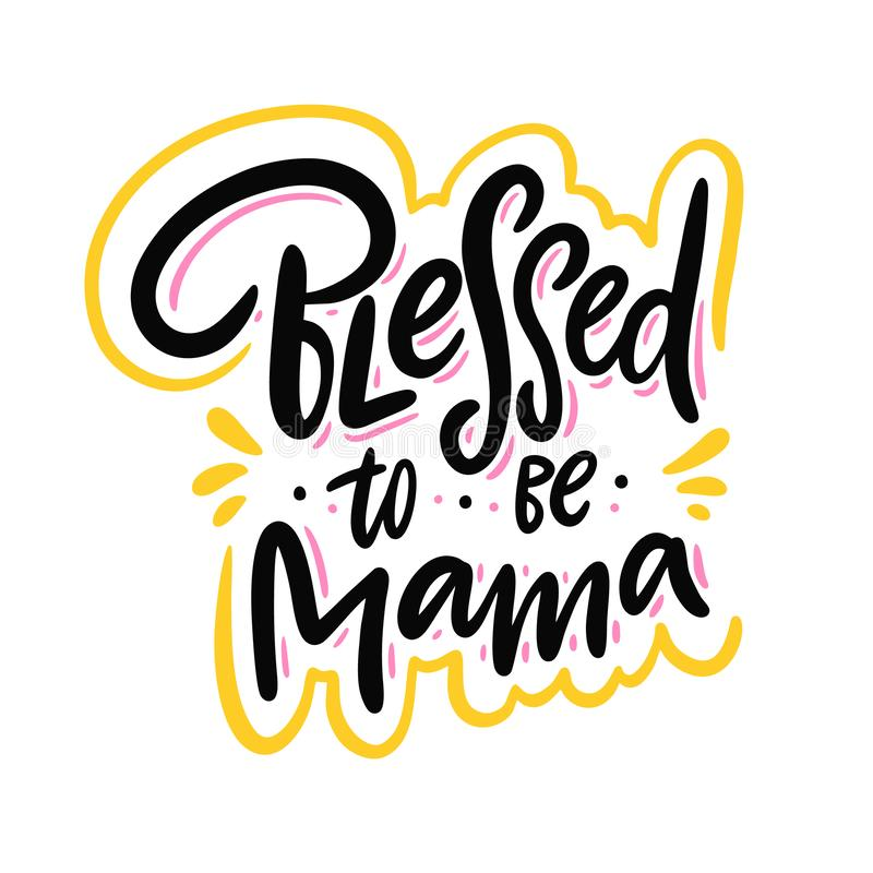 Benedetto per essere mamma Iscrizione disegnata a mano di vettore Frase di motivazione royalty illustrazione gratis