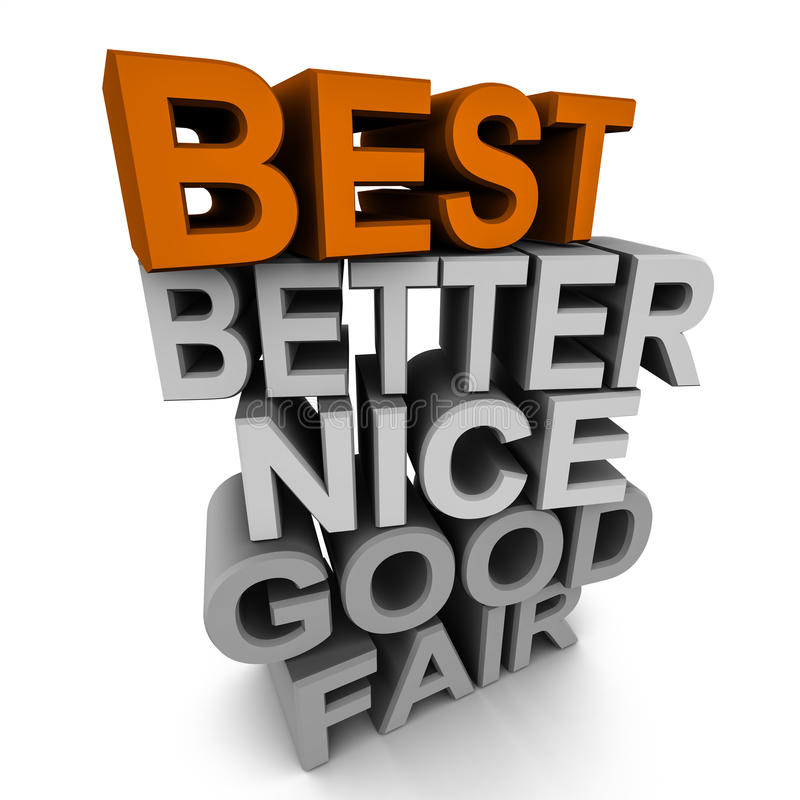 Best. Text in comparison of qualities like fair, nice good, better and best, best on top in color, rest in monochrome royalty free illustration