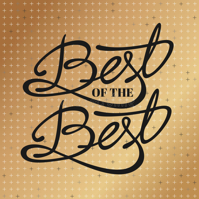Best of the Best - phrase royalty free stock photography