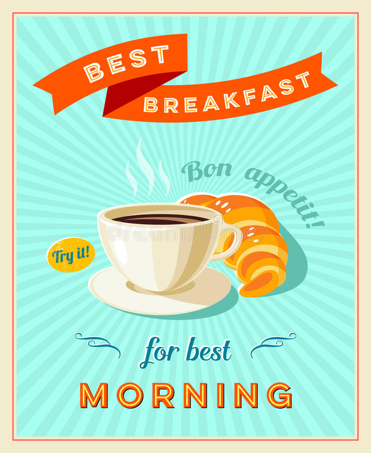 Best breakfast - vintage restaurant sign. Retro styled poster with cup of coffee and croissant. Bon appetit. vector illustration