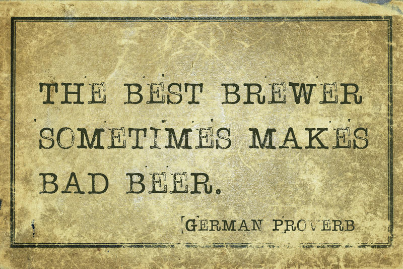 Best brewer GP. The best brewer sometimes makes bad beer - ancient German proverb printed on grunge vintage cardboard royalty free stock images