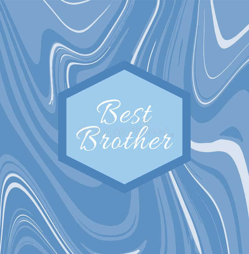 Best brother - in marbled background. vector illustration