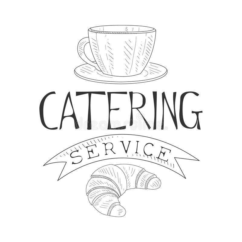 Best Catering Service Hand Drawn Black And White Sign With Coffee And Croissant Design Template With Calligraphic Text stock illustration