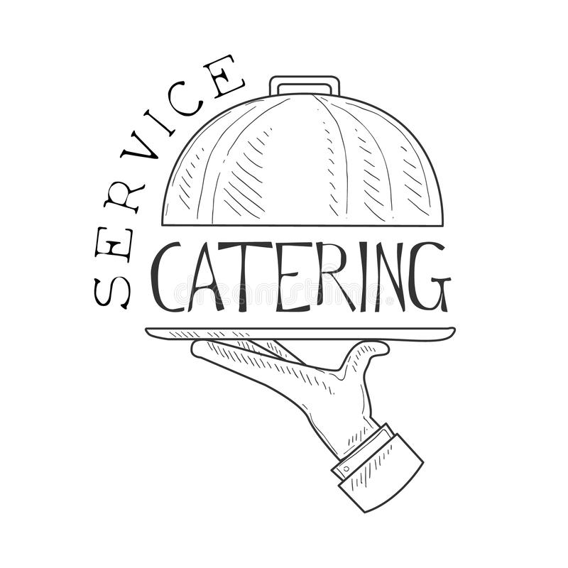 Best Catering Service Hand Drawn Black And White Sign With Waiters HAnd And Dish Design Template With Calligraphic Text. Promotion Ad For Watering And Food stock illustration