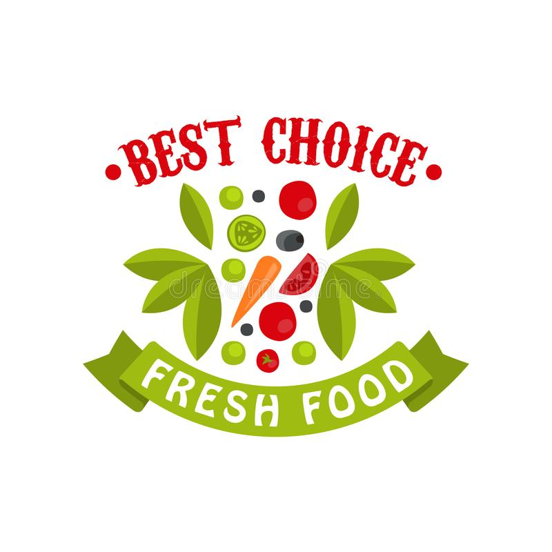 Best choice, fresh food badge for healthy food, fresh products, farmer market, restaurant, cafe, packaging colorful. Vector Illustration on a white background royalty free illustration