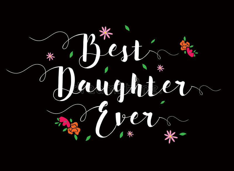 Best Daughter Ever Calligraphy Card stock illustration