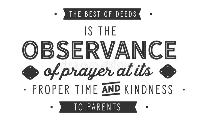 The best of deeds is the observance of prayer at its proper time. And kindness to parents quote illustration stock illustration
