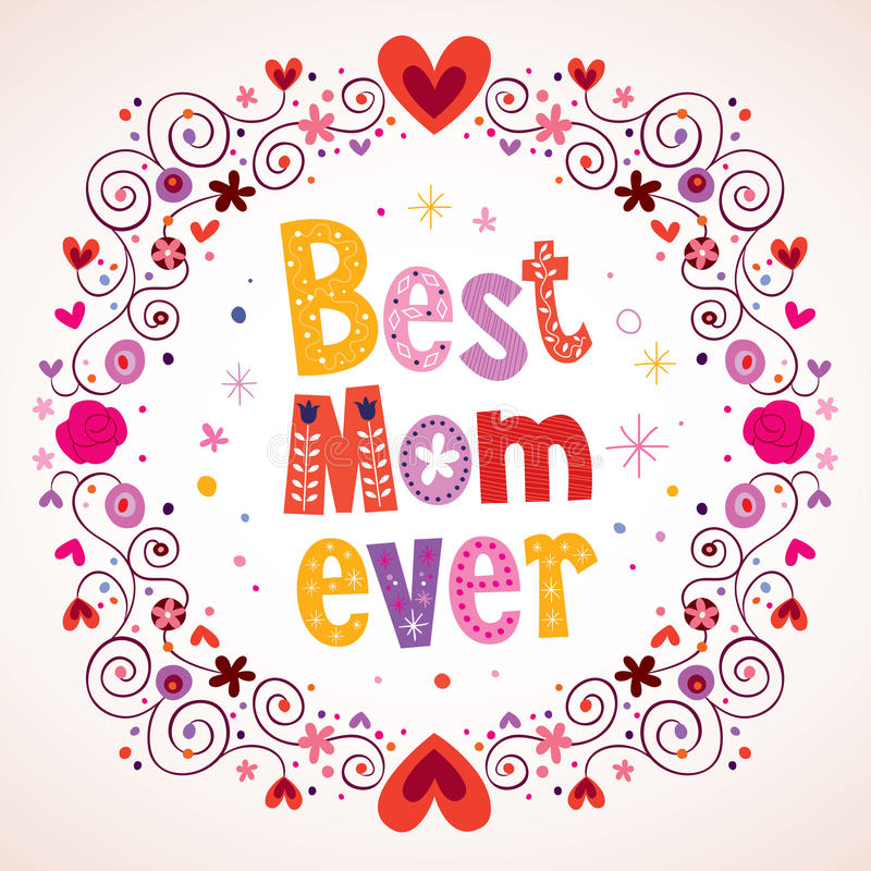 Best Mom Ever hearts and flowers card royalty free illustration