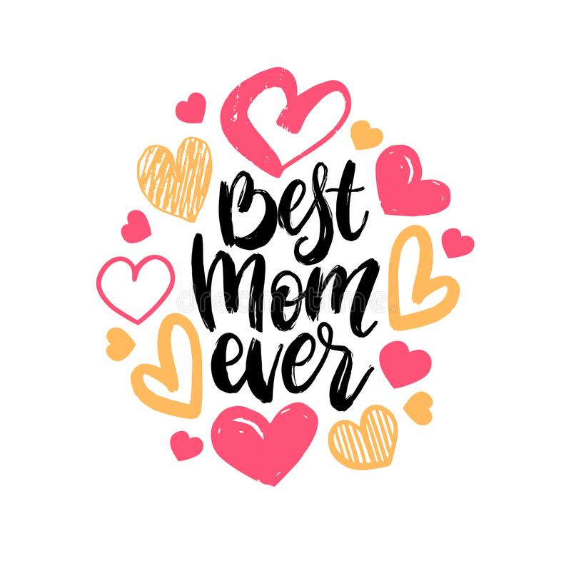 Best Mom Ever vector hand lettering. Happy Mothers Day calligraphy illustration with drawn hearts for greeting card. royalty free illustration