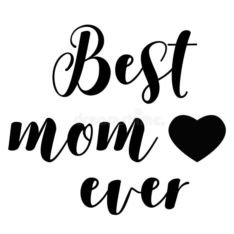 Best Mom Ever on white background. Happy Mothers Day. Mother`s Day Sign stock illustration