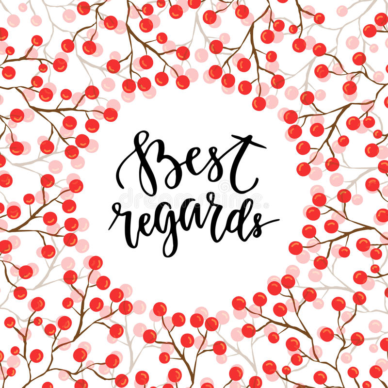 Best regards calligraphic text for invitation and greeting card. Lettering on seasonal background with red berry.  vector illustration