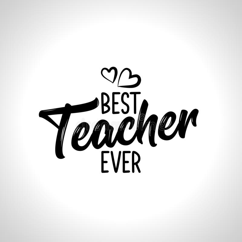 Best Teacher ever - black typography design. vector illustration