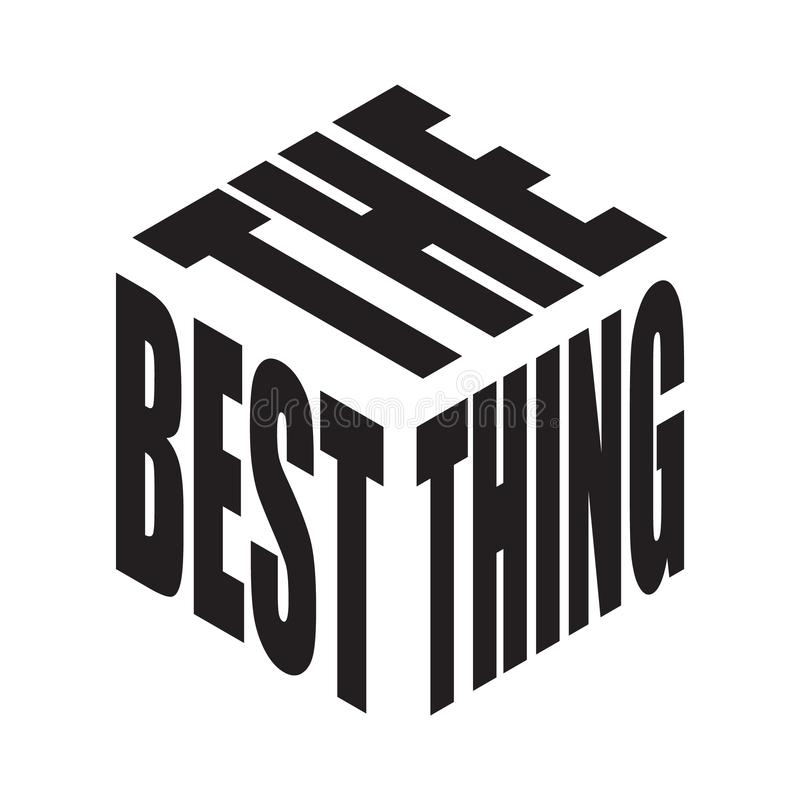 The best thing. Simple text slogan t shirt. Graphic phrases vector for poster, sticker, apparel print, greeting card or postcard. Typography design elements royalty free illustration