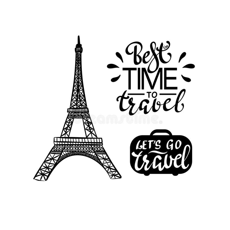 Best Time To Travel inspiration quotes lettering with Eiffel Tower. Motivational typography. Calligraphy graphic design element stock illustration